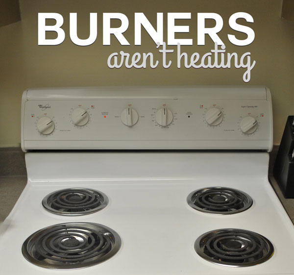 None of the burners on your electrical oven are working.