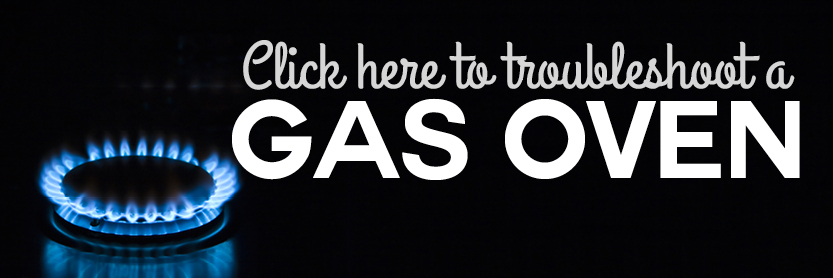 Have a gas oven? Click here to troubleshoot.