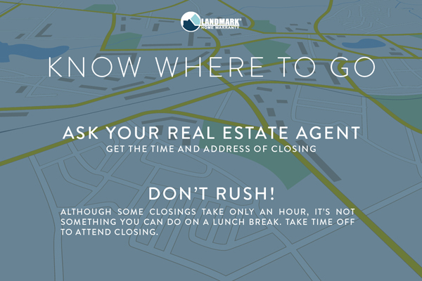 Know where to go for your closing appointment.