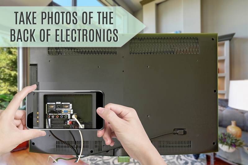 Take pictures of the back of your electronics to remember how they were connected.