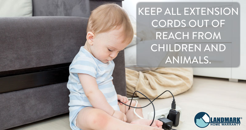 Keep extension cords out of reach of children and animals to protect them.