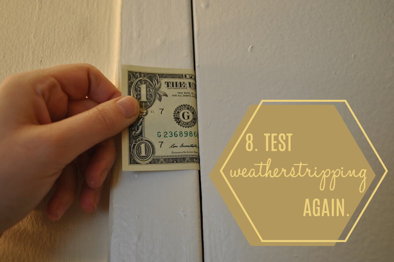 Test the weatherstripping again with the dollar bill or light test.