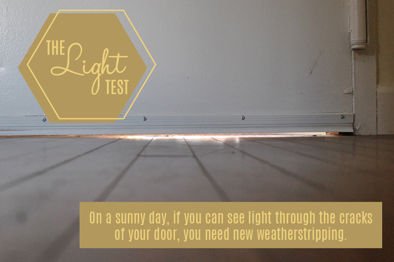 Use lights to test for weatherstripping issues in your door.
