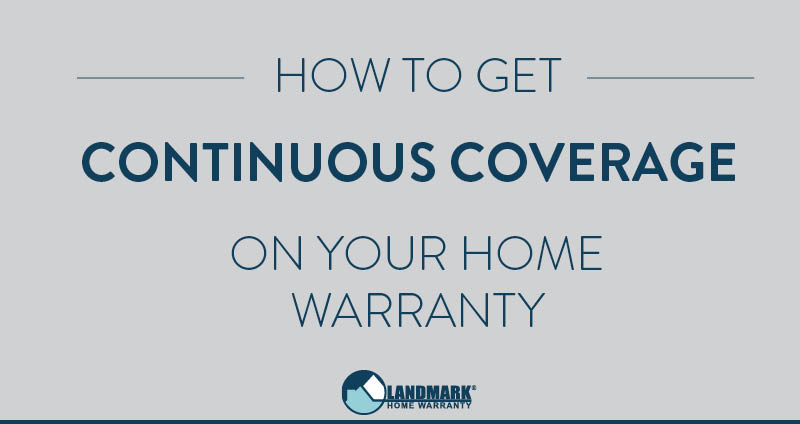 header image for the blog how to get continuous coverage on your home warranty