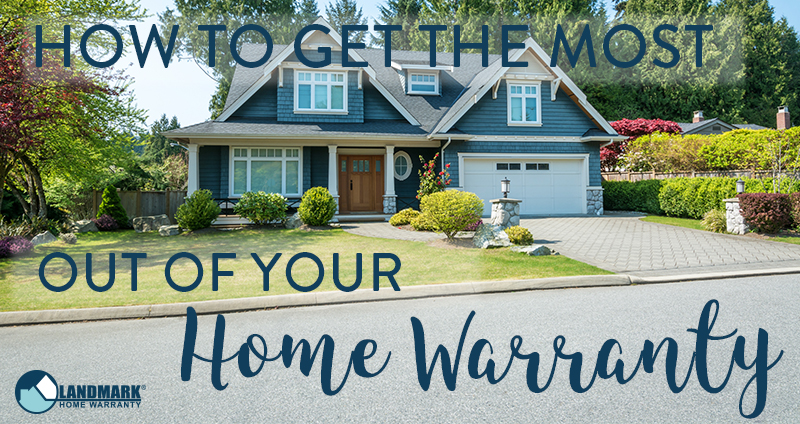 Get the most out of your home warranty by researching, understanding, and complying with your companies policies!