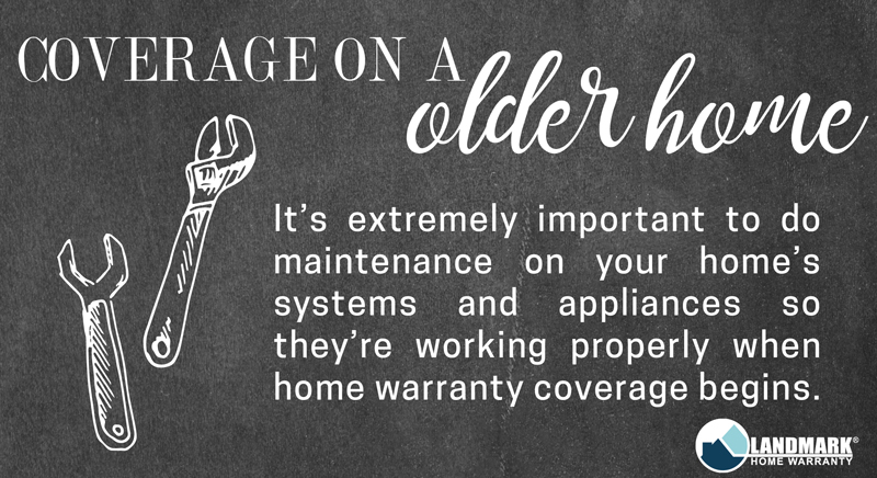 Home maintenance is important on older home so your home warranty will cover the systems and appliances.