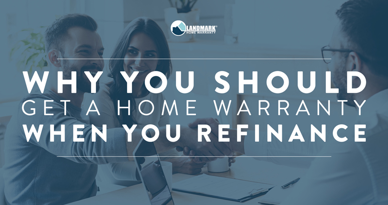 Why you should get a home warranty when you refinance your home.