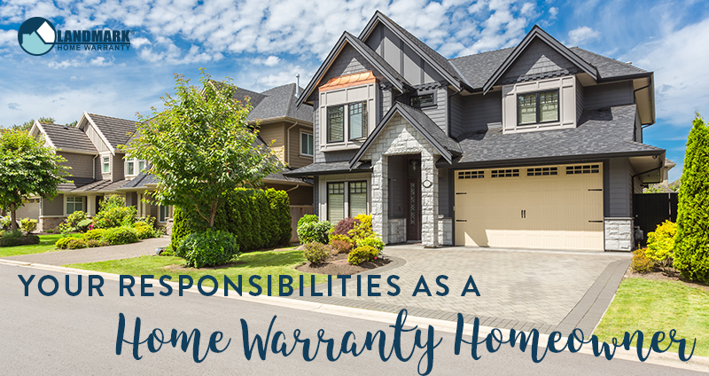 As a home warranty homeowner there are responsibilities that you have, learn about them here.