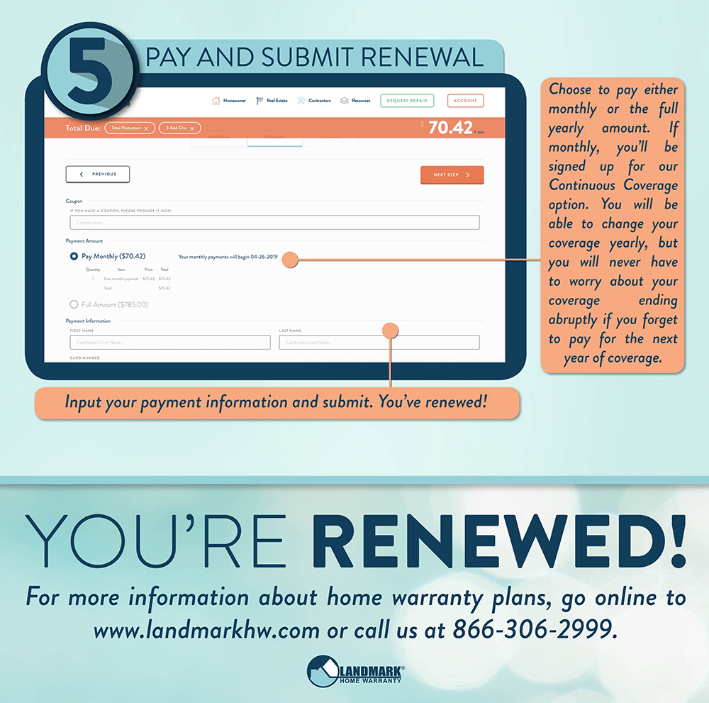 Pay for your home warranty coverage and you are renewed with Landmark Home Warranty!