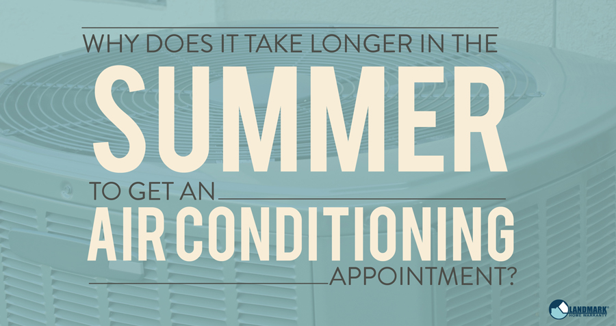 Why does it take longer in the summer to get an AC appointment?