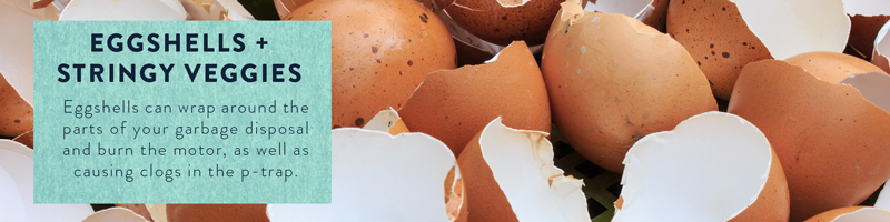 Eggshells can cause problems in your pipes