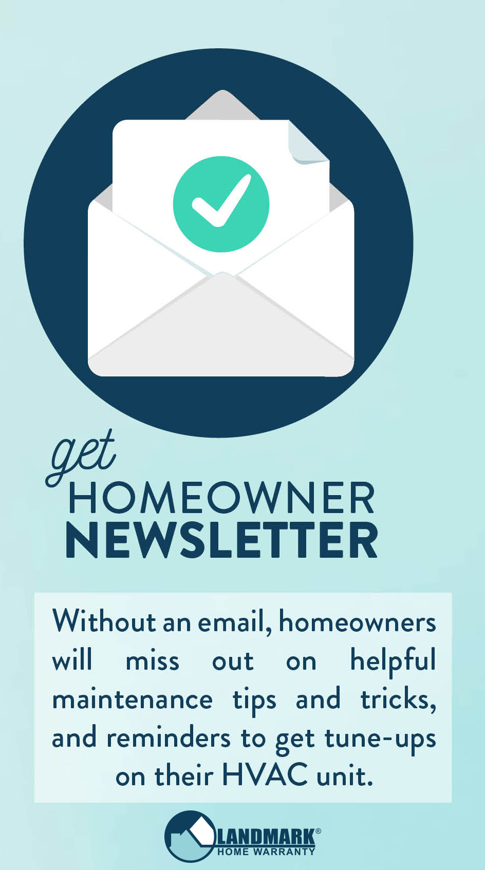 Without an email, homeowners will not get a homeowner newsletter.