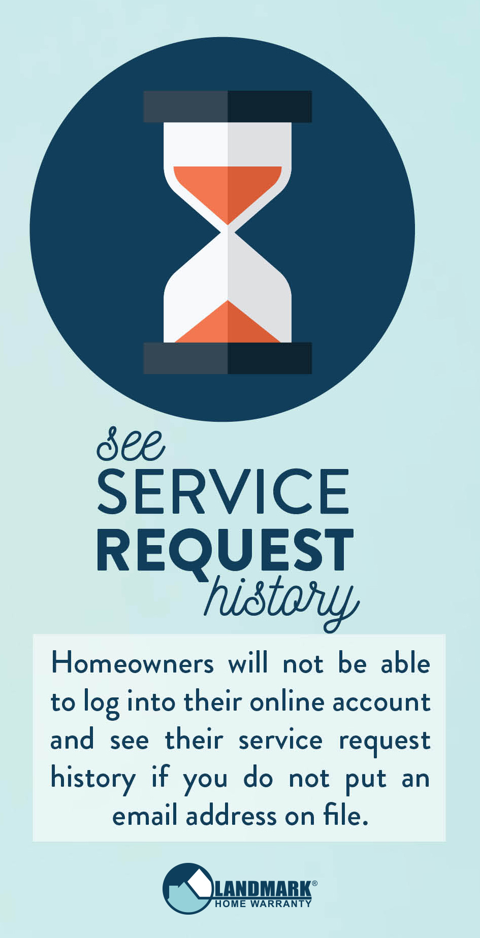 Without an email, homeowners cannot see their service request history.