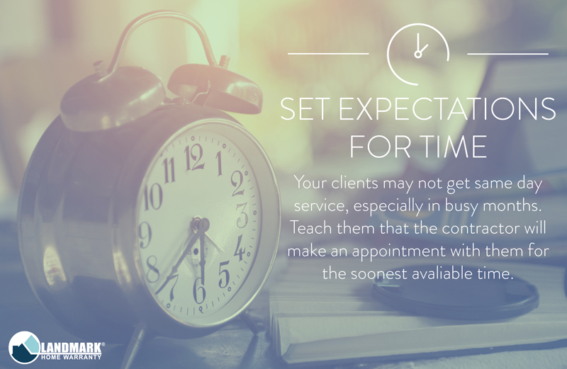 Teach your clients what to expect when it comes to timeframes and home warranties.