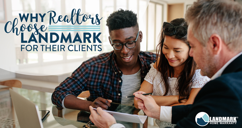 Why real estate agents choose Landmark Home Warranty for their clients.